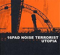 16-Pad-Noise-Terrorist-Utopia.jpg