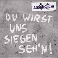 Abschlach-Du-Wirst-Uns-Siegen-Sehen.jpg