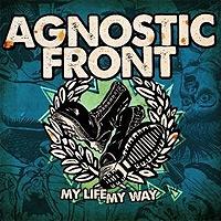 Agnostic-Front-My-Life-My-Way.jpg