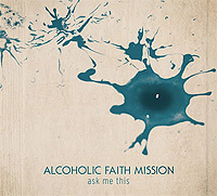 Alcoholic-Faith-Mission-Ask-Me-This.jpg