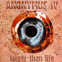 Anonymus-IV-Larger-Life.jpg