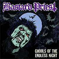 Bastard-Priest-Ghouls-Of-The-Endless-Night.jpg