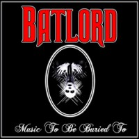 Batlord-Music-To-Be-Buried-To.jpg