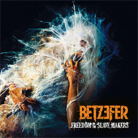 Betzefer-Freedom-To-The-Slave-Makers.jpg