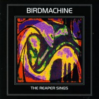 Birdmachine-The-Reaper-Sings.jpg