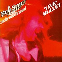 Bob-Seger-Live-Bullet.jpg
