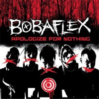 Bobaflex-Apologize-for-Nothing.jpg