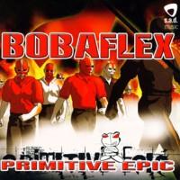 Bobaflex-Primitive-Epic.jpg
