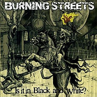 Burning-Streets-Is-It-In-Black-And-White.jpg