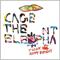 Cage-The-Elephant-ThankYou-Happy-Birthday.jpg