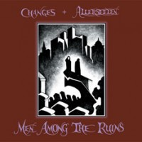 Changes-Allerseelen-Men-among-the-Ruins.jpg