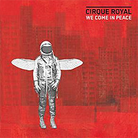 Cirque-Royal-We-Come-In-Peace.jpg