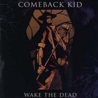 Comeback-Kid-Wake-the-Dead.jpg