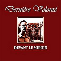 Derniere-Volonte-Devant-Le-Miroir.jpg