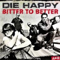 Die-Happy-Bitter-to-Better.jpg