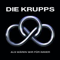 Die-Krupps-Als-Waeren-Wir-Fuer-Immer.jpg