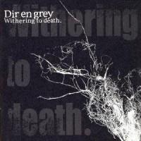 Dir-En-Grey-Withering-to-Death.jpg