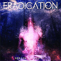 Eradication-Dreams-Of-Reality.jpg