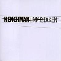 Henchman-Unmistaken.jpg