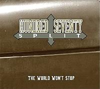 Hundred-Seventy-Split-The-World-Wont-Stop.jpg