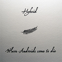 Hyboid-Where-Androids-Come-To-Die.jpg