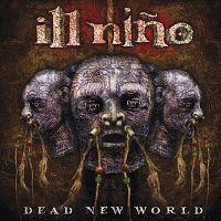 Ill-Nino-Dead-New-World.jpg