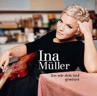 Ina-Mueller-Das-Waer-Dein-Lied-Gewesen.jpg
