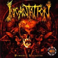 Incantation-Primordial-Domination.jpg