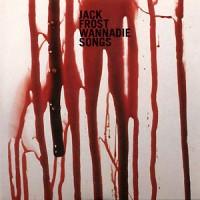 Jack-Frost-Wannadie-Songs.jpg