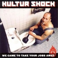 Kultur-Shock-We-come-Jobs-away.jpg
