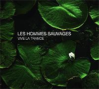 Les-Hommes-Sauvages-Vive-La-Trance.jpg