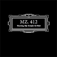 MZ-412-Burning-The-Temple-Of-God-Re-Release.jpg