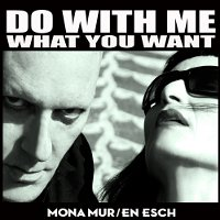 Mona-Mur-And-En-Esch-Do-With-Me-What-You-Want.jpg