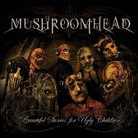 Mushroomhead-Beautiful-Stories-For-Ugly-Children.jpg