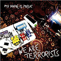My-Name-Is-Music-We-Are-Terrorists.jpg