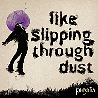Phyria-Like-Slipping-Through-Dust.jpg