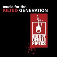 Red-Hot-Chili-Pipers-Music-For-The-Kilted-Generation.jpg