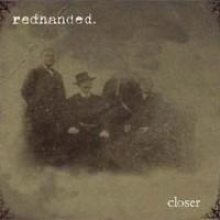 Redhanded-Closer.jpg
