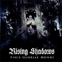 Rising-Shadows-Finis-Gloriae-Mundi.jpg