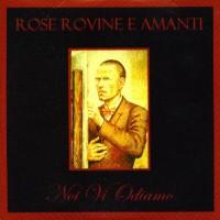 Rose-Rovine-E-Amanti-Odiamo.jpg