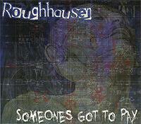 Roughhausen-Someones-Got-To-Pay.jpg