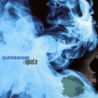 Superikone-Opiate.jpg