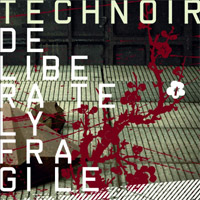 Technoir-Deliberately-Fragile.jpg
