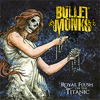 The-Bulletmonks-Royal-Flush-On-The-Titanic.jpg