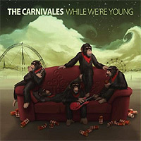 The-Carnivales-While-We-Were-Young.jpg