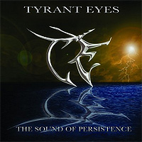 Tyrant-Eyes-The-Sound-Of-Persistence.jpg