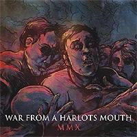 War-From-A-Harlots-Mouth-MMX.jpg