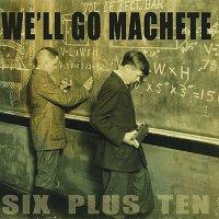 Well-Go-Machete-Six-Plus-Ten.jpg
