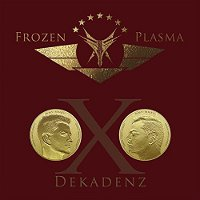 Frozen-Plasma-Dekadenz