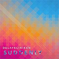 Delaykliniken-Suddenly